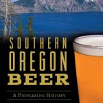 Image result for Southern Oregon Beer: A Pioneering History Phil Busse